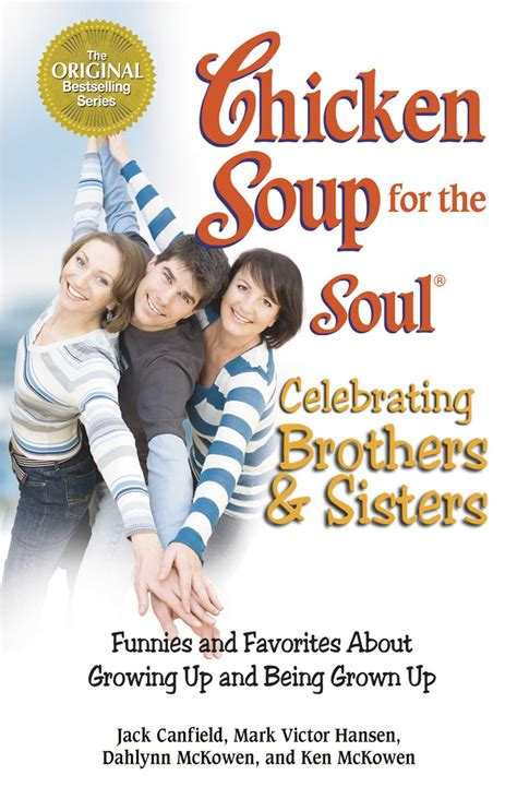 chicken soup for the soul celebrating brothers and sisters funnies and favorites about growing up and being grown up ebook chicken soup for the soul celebrating brothers and sisters