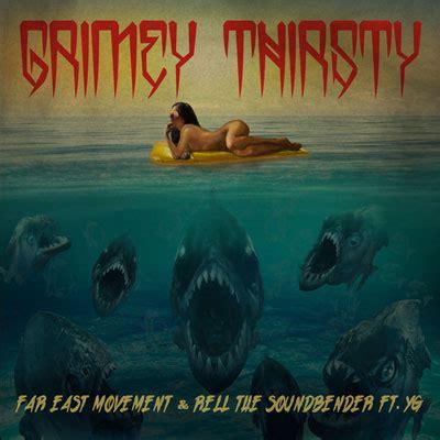 far east movement grimey thirsty ft yg stream new