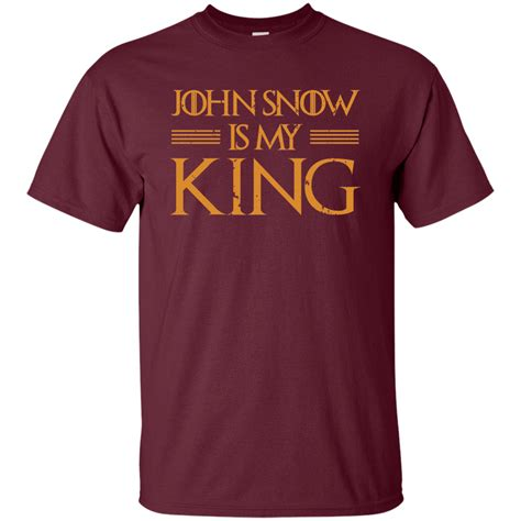 Is King Tshirt snow is my king t shirt the wholesale t shirts
