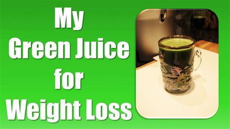 Juice Detox Weight Loss Plan by My Green Juice Recipe Green Juice For Weight Loss 7