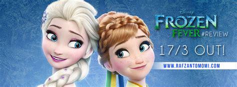 film frozen menceritakan tentang apa quot frozen fever quot review frozen 2 is coming rafzantomomi com