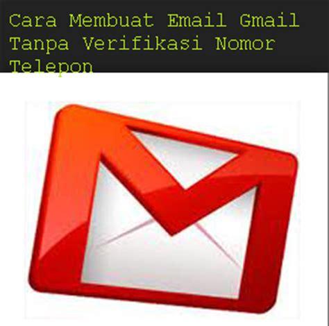 cara membuat gmail tanpa verifikasi sms cara membuat email gmail tanpa verifikasi nomor telepon