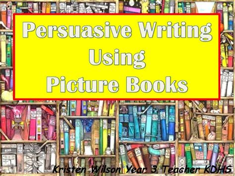 for picture books kristen wilson persuasive picture books