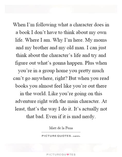 my in institutions and my way out books when i m following what a character does in a book i don t