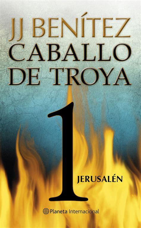 libro caballo de troya 5 j j ben 237 tez planeta de libros m 233 xico