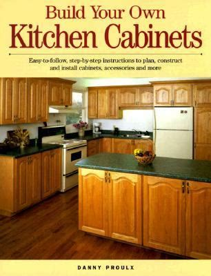 build my own kitchen cabinets build your own kitchen cabinets rent 9781558704619
