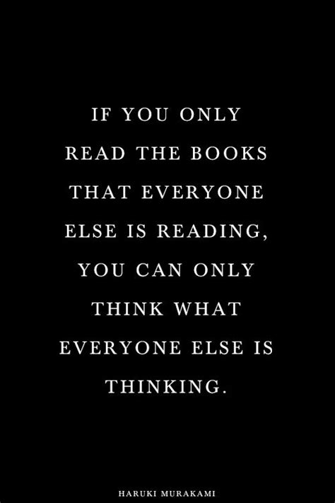 if only for one books if you only read the books that everyone else is