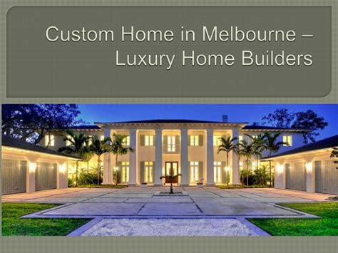 custom home in melbourne luxury home builders