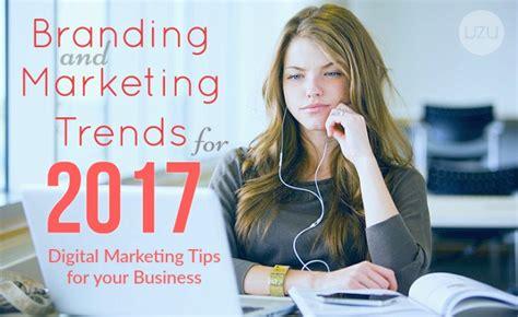 branding and marketing trends for 2017 uzu media