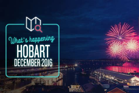 hobart new years what s happening in hobart this december true local