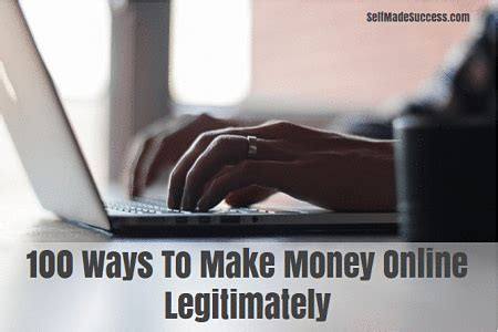 100 ways to make money online legitimately - Ways To Legitimately Make Money Online