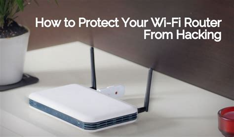 how to protect your wi fi router from hacking using simple