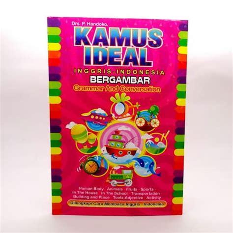 Kamus Pelajar Inggris Indonesia buku kamus inggris indonesia bergambar warna pusaka dunia