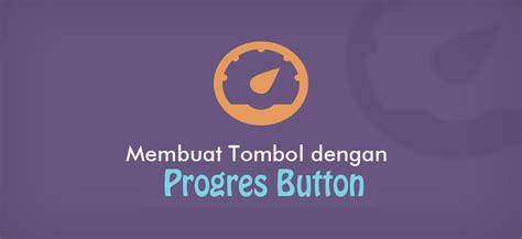 membuat link button dengan html trustme membuat tombol dengan progres button