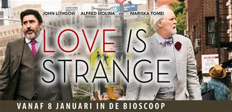 film love strange love maak kans op vrijkaarten voor film love is strange coc