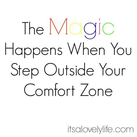 step outside your comfort zone the magic happens when you step outside your comfort zone