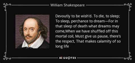 william shakespeare quote devoutly   wishd  die  sleep  sleep