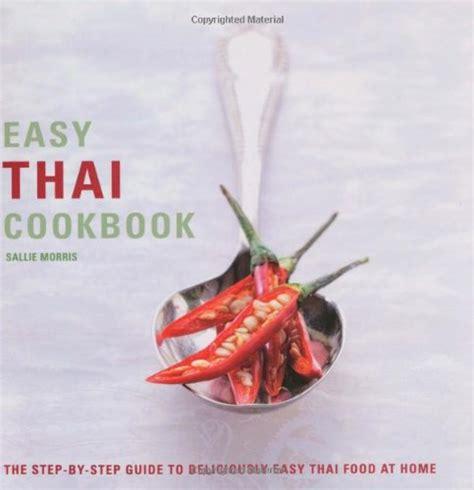 libro thailand the cookbook stylish thai in minutes over 120 inspirational recipes cucina internazionale e regionale