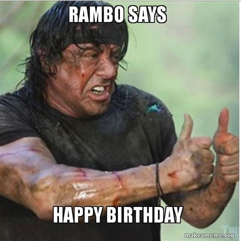 Rambo Meme - rambo says happy birthday make a meme