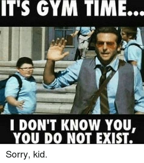 Gym Time Meme - 25 best memes about you do not exist you do not exist memes