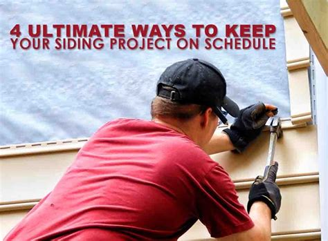 4 Practical Ways To Keep Your Roofing Project On Track 4 Ultimate Ways To Keep Your Siding Project On Schedule