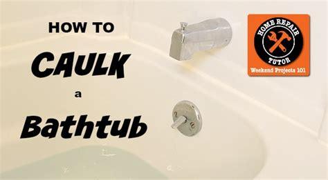 how to caulk a bathtub video how to caulk a bathtub home repair tutor