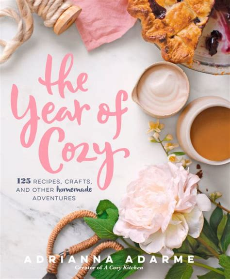 Pdf Year Cozy Recipes Adventures the year of cozy 125 recipes crafts and other