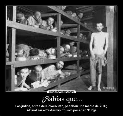 imagenes holocausto judio por nazis im 225 genes y carteles de holocausto pag 13 desmotivaciones