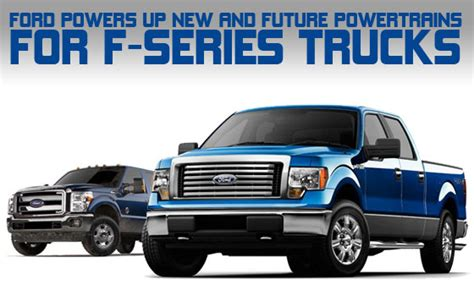 ford powers up new and future powertrains for f series