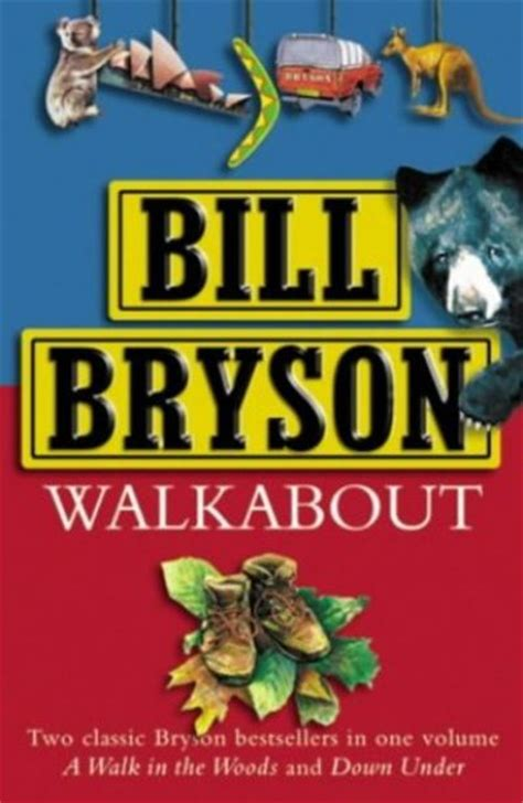 walkabout a walk in 0385604831 walkabout quot a walk in the woods quot quot down under by bill bryson hardcover from world of books