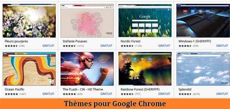 changer de themes google chrome comment changer l apparence de google chrome