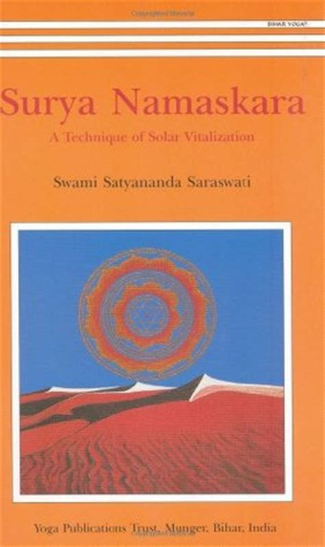 surya namaskara a technique surya namaskara a technique of solar vitalization by swami prakashanand saraswati reviews