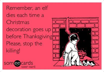 remember an elf dies each time a christmas decoration