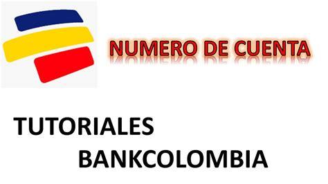 cuenta de ahorros bancolombia youtube tutoriales bankcolombia numero de cuenta cuenta de