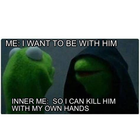 How Can I Make My Own Meme - meme creator me i want to be with him inner me so i