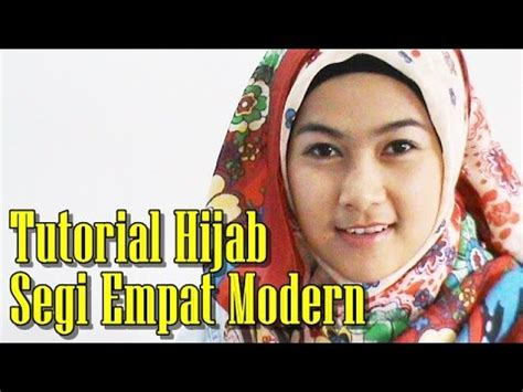 tutorial berhijab segi empat youtube tutorial hijab segi empat modern terbaru youtube