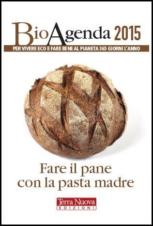 di grani antichi e pane con pasta madre di grani antichi e pane con pasta madre terra nuova