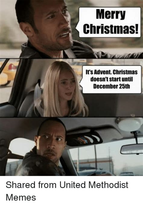 United Methodist Memes - merry christmas it s advent christmas doesn t start until