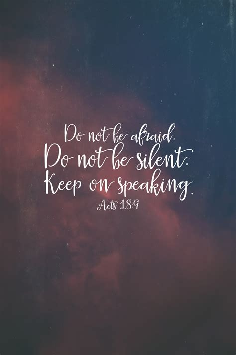 best bible quotes do not be afraid do not be silent keep on speaking