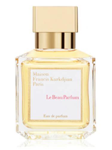 le beau parfum maison francis kurkdjian perfume a new fragrance for 2015