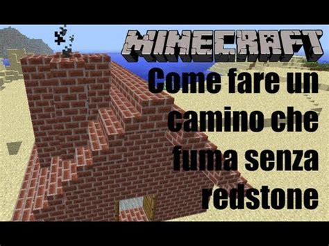 come fare un camino in casa come fare un camino che fuma in minecraft no redstone