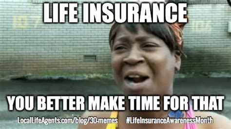 Insurance Meme - funny life insurance memes from local life agents