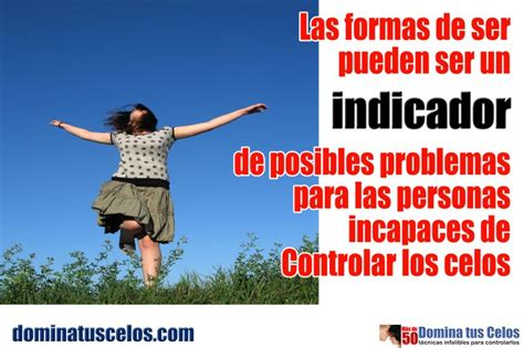 Posibles problemas para las personas incapaces de controlar los celos