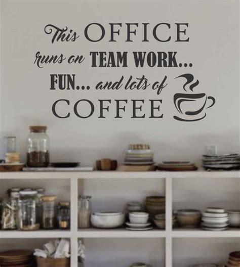 home design coffee break office runs on team work and coffee break room decal vinyl
