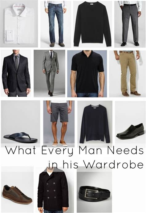 Wardrobe Basics For by What Every Needs In His Wardrobe