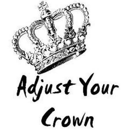 Adjust Your Crown adjust your crown adjustyourcrown