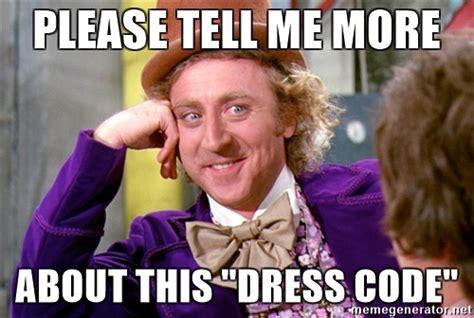 Dress Meme - dress code meme