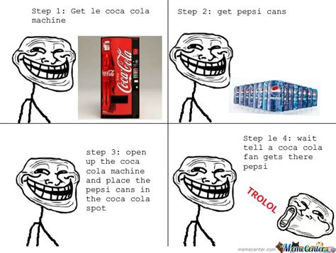 Coca Cola Meme - how to troll coca cola fans by danieloram meme center