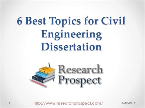 civil engineering dissertation topics 6 best topics for civil engineering dissertation