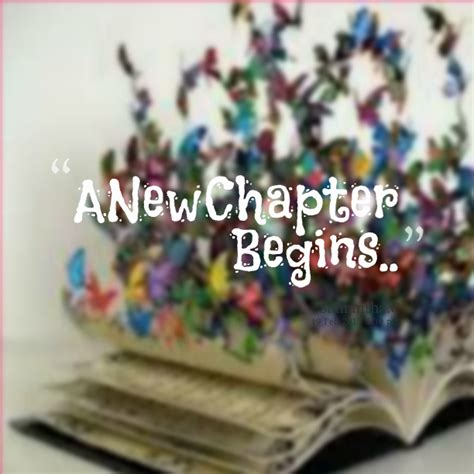 new chapter starting a new chapter quotes quotesgram